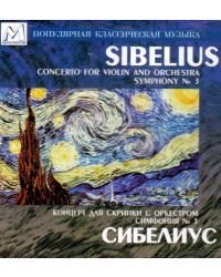 Sibelius: Violin concerto. Symphony №3